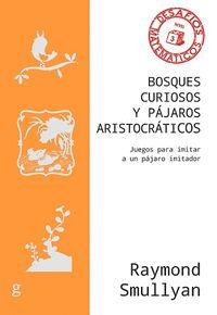 BOSQUES CURIOSOS Y PÁJAROS ARISTOCRÁTICOS  (N.E)