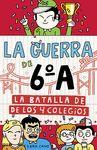 GUERRA DE 6ª LA BATALLA DE LOS 4 COLEGIOS