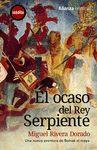 OCASO DEL REY SERPIENTE EL