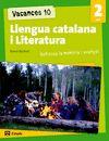 VACANCES 10 LLENGUA CATALANA I LITERATURA 2 ESO