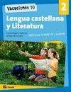 VACACIONES 10 LENGUA CASTELLANA Y LITERATURA 2 ESO