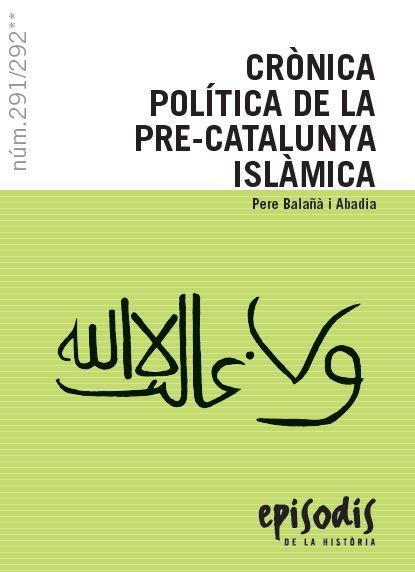 CRÒNICA POLÍTICA DE LA PRE-CATALUNYA ISLÀMICA