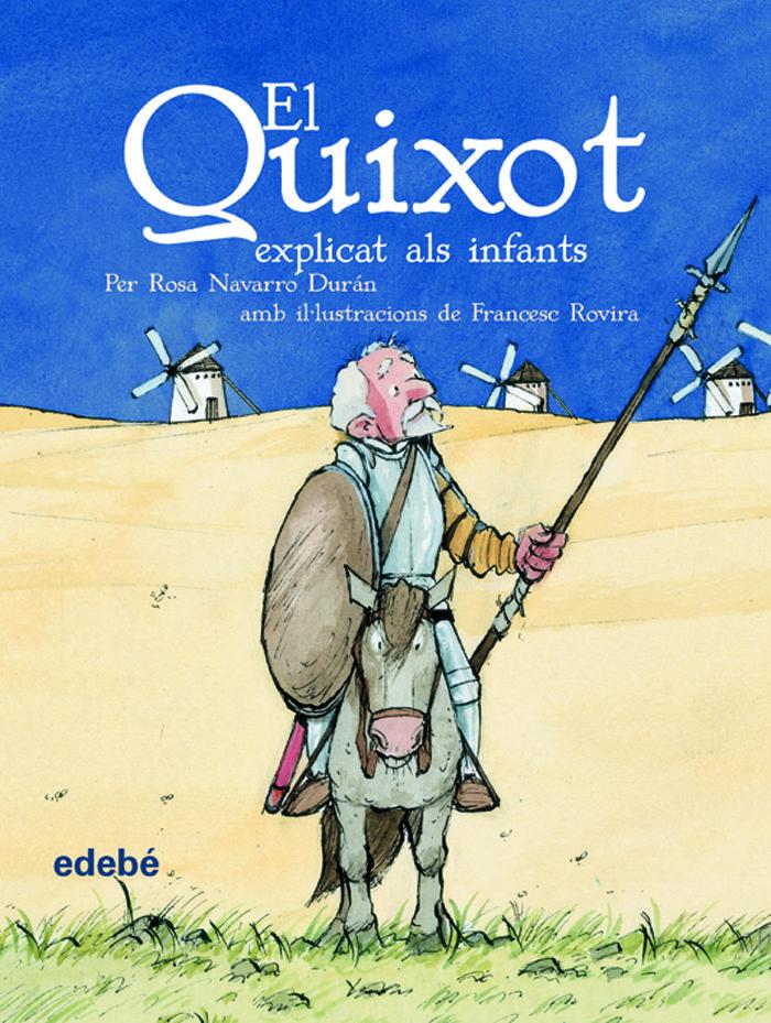 QUIXOT EXPLICAT ALS INFANTS (EDICIÒ ESCOLAR PER A EP)