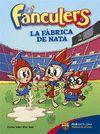 FANCULERS 1 LA FABRICA DE NATA