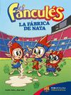 FANCULES 1 LA FABRICA DE NATA