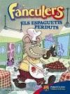 FANCULERS 4 ELS ESPAGUETIS PERDUTS