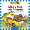 MAX Y MIA EN LA PREHISTORIA