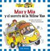 MAX Y MIA Y EL SECRETO DE LA YELLOW VAN ESPECIAL TAPA DURA