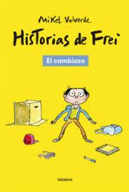 HISTORIAS DE FREI 1 EL CAMBIAZO