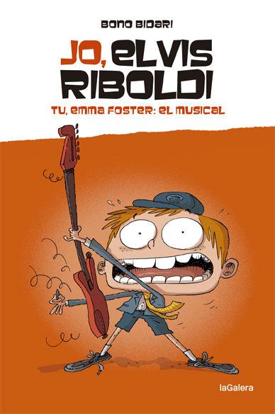 JO ELVIS RIBOLDI TU, EMMA FOSTER: EL MUSICAL