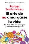 ARTE DE NO AMARGARSE LA VIDA (EDICIÓN AMPLIADA Y ACTUALIZADA)