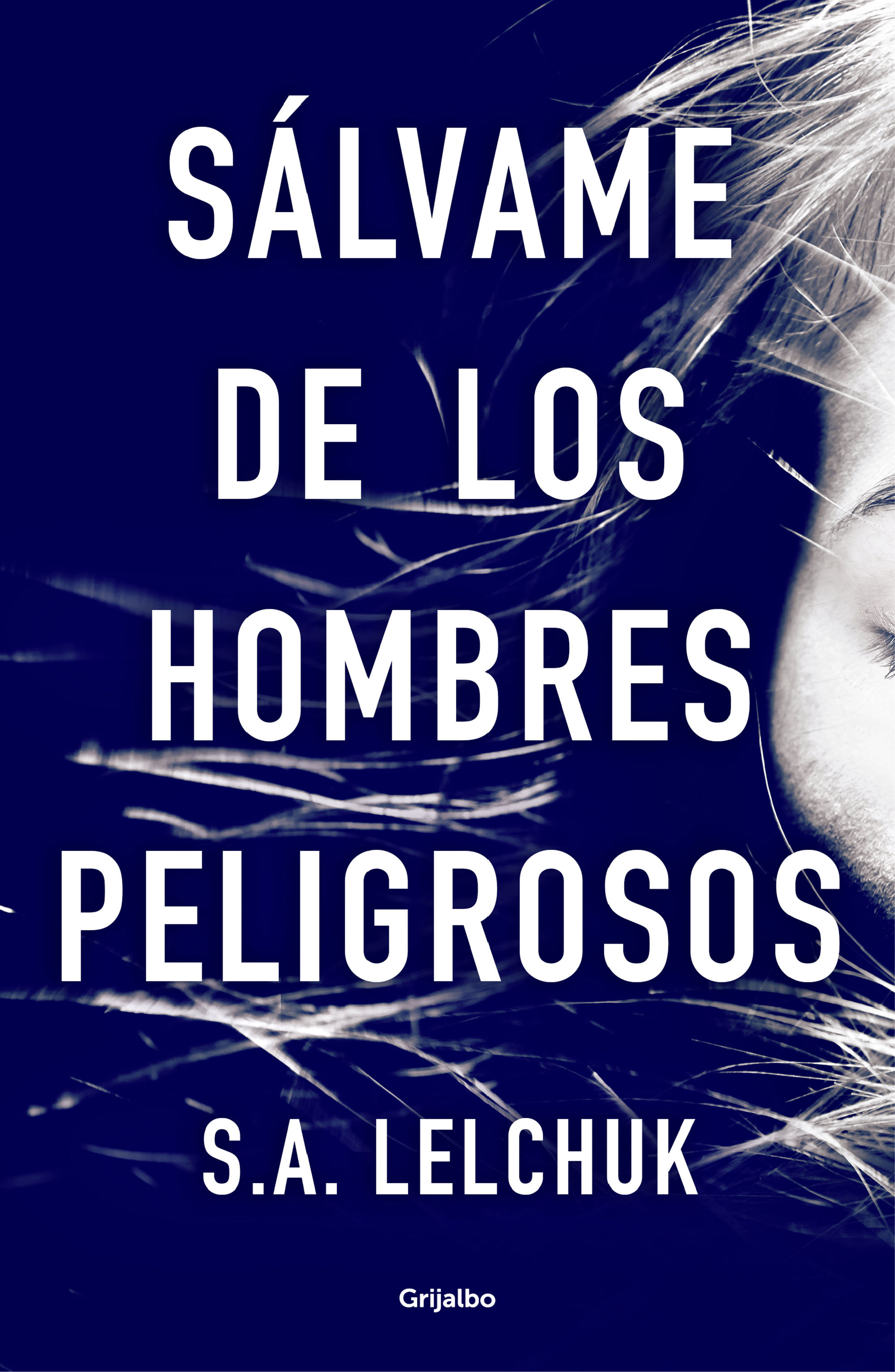 SÁLVAME DE LOS HOMBRES PELIGROSOS