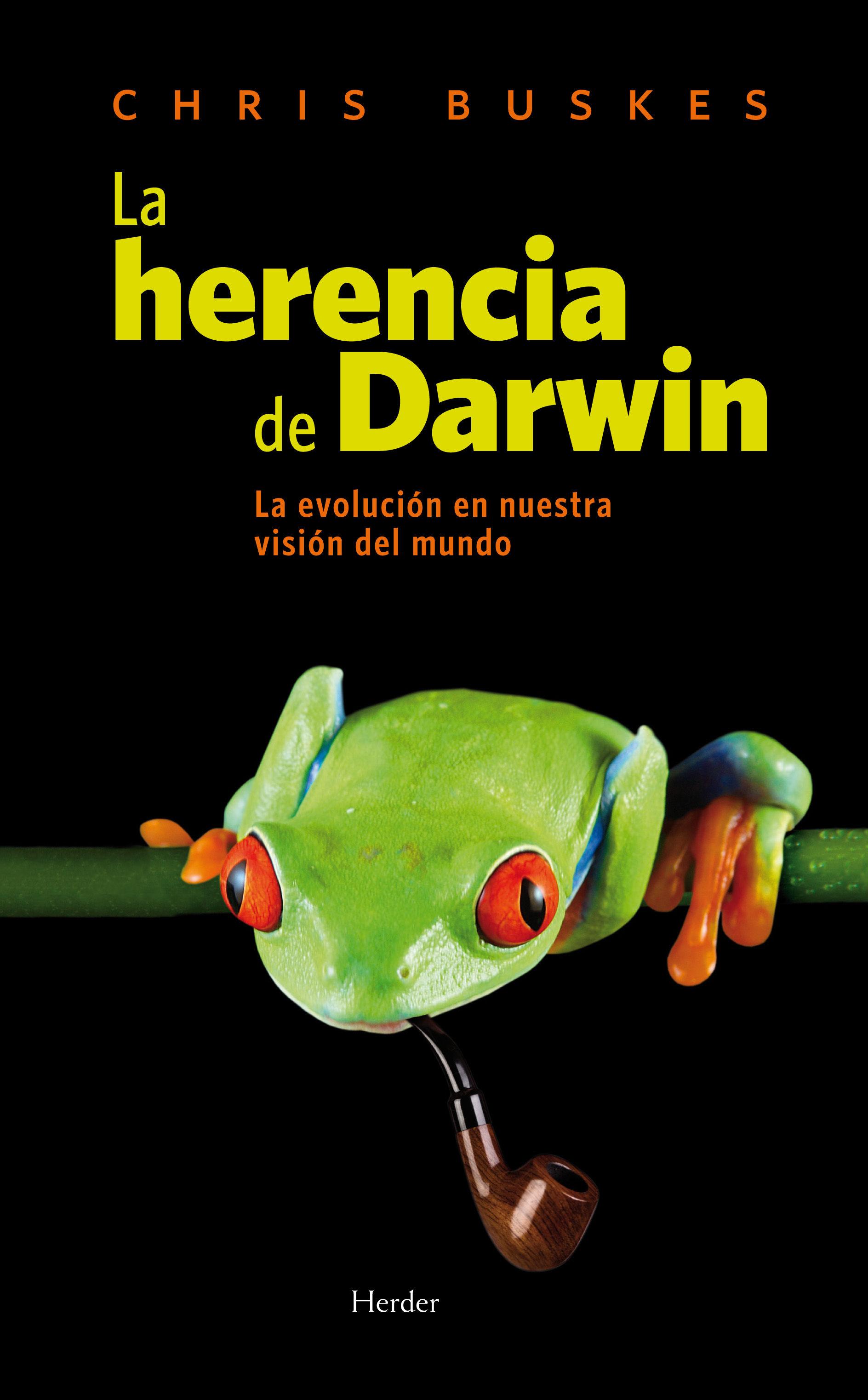 HERENCIA DE DARWIN: LA EVOLUCIÓN EN NUESTRA VISIÓN DEL MUNDO