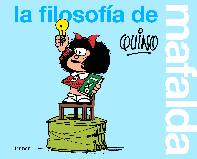 FILOSOFIA DE MAFALDA LA