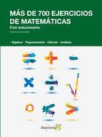 MAS DE 700 EJERCICIOS DE MATEMATICAS CON SOLUCIONARIO