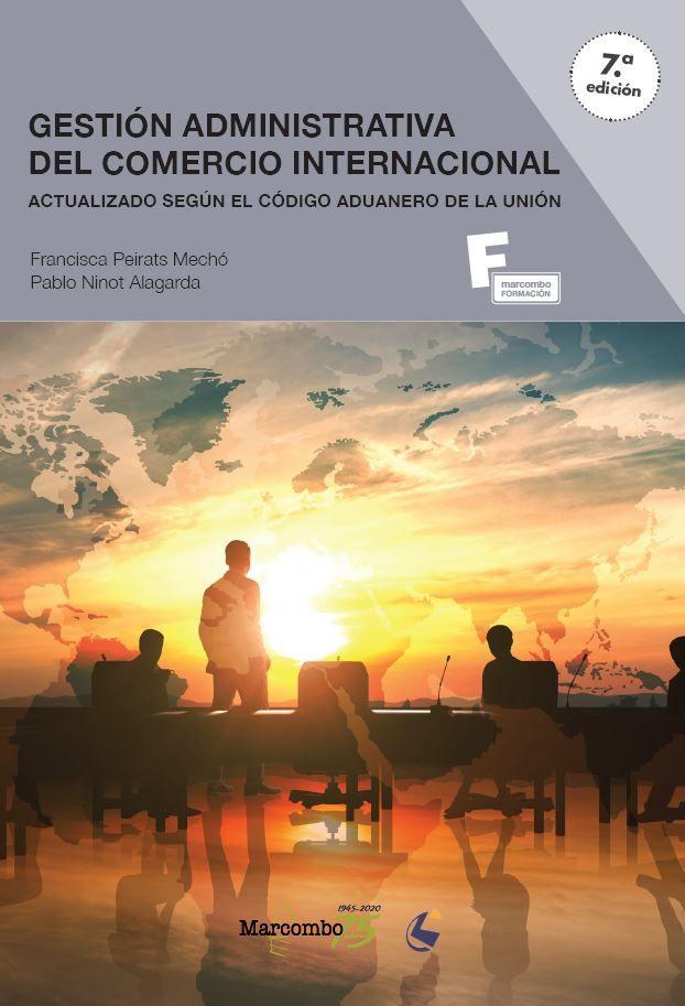 GESTION ADMINISTRATIVA DEL COMERCIO INTERNACIONAL 7ªED.