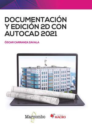 DOCUMENTACION Y EDICION 2D CON AUTOCAD 2021