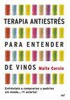TERAPIA ANTIESTRÉS PARA ENTENDER DE VINOS