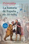 HISTORIA DE ESPAÑA EN 50 TUITS