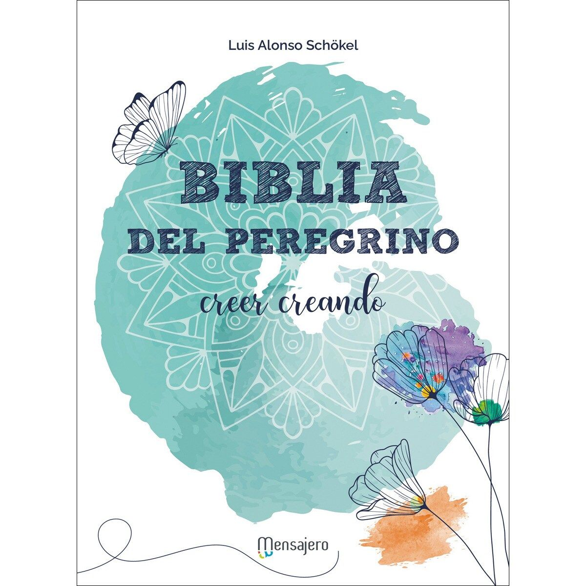 BIBLIA DEL PEREGRINO, LA -CREER CREANDO ILUSTRADA-