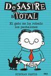 DESASTRE & TOTAL 6 EL GATO ME HA ROBADO LOS PANTALONES