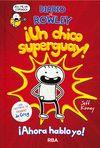DIARIO DE ROWLEY 1 UN CHICO SUPERGUAY AHORA HABLO YO
