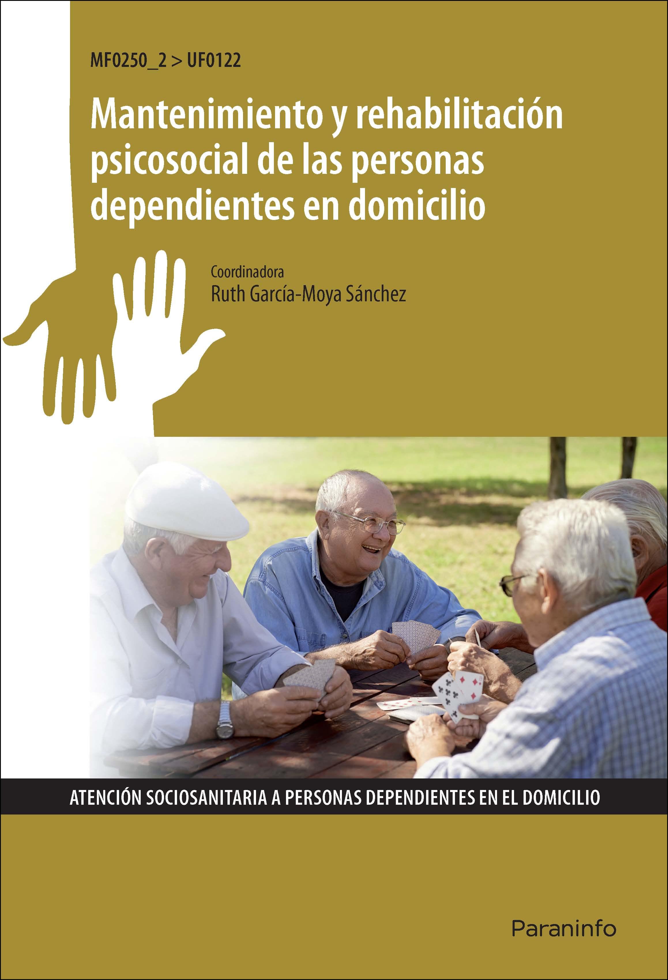 MANTENIMIENTO Y REHABILITACIÓN PSICOSOCIAL DE LAS PERSONAS DEPENDIENTES EN DOMIC