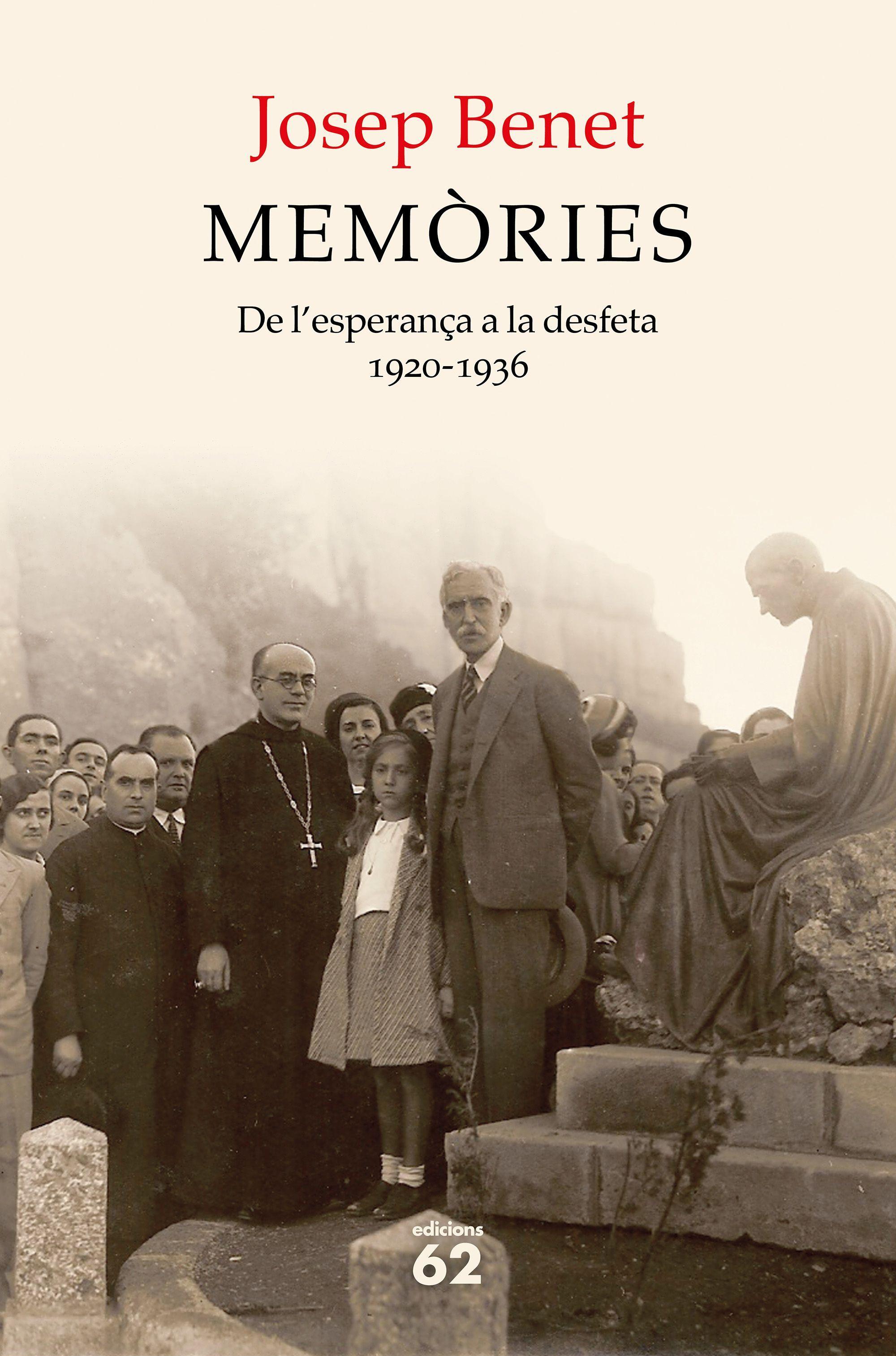 MEMÒRIES 1. DE L'ESPERANÇA A LA DESFETA 1920-1936