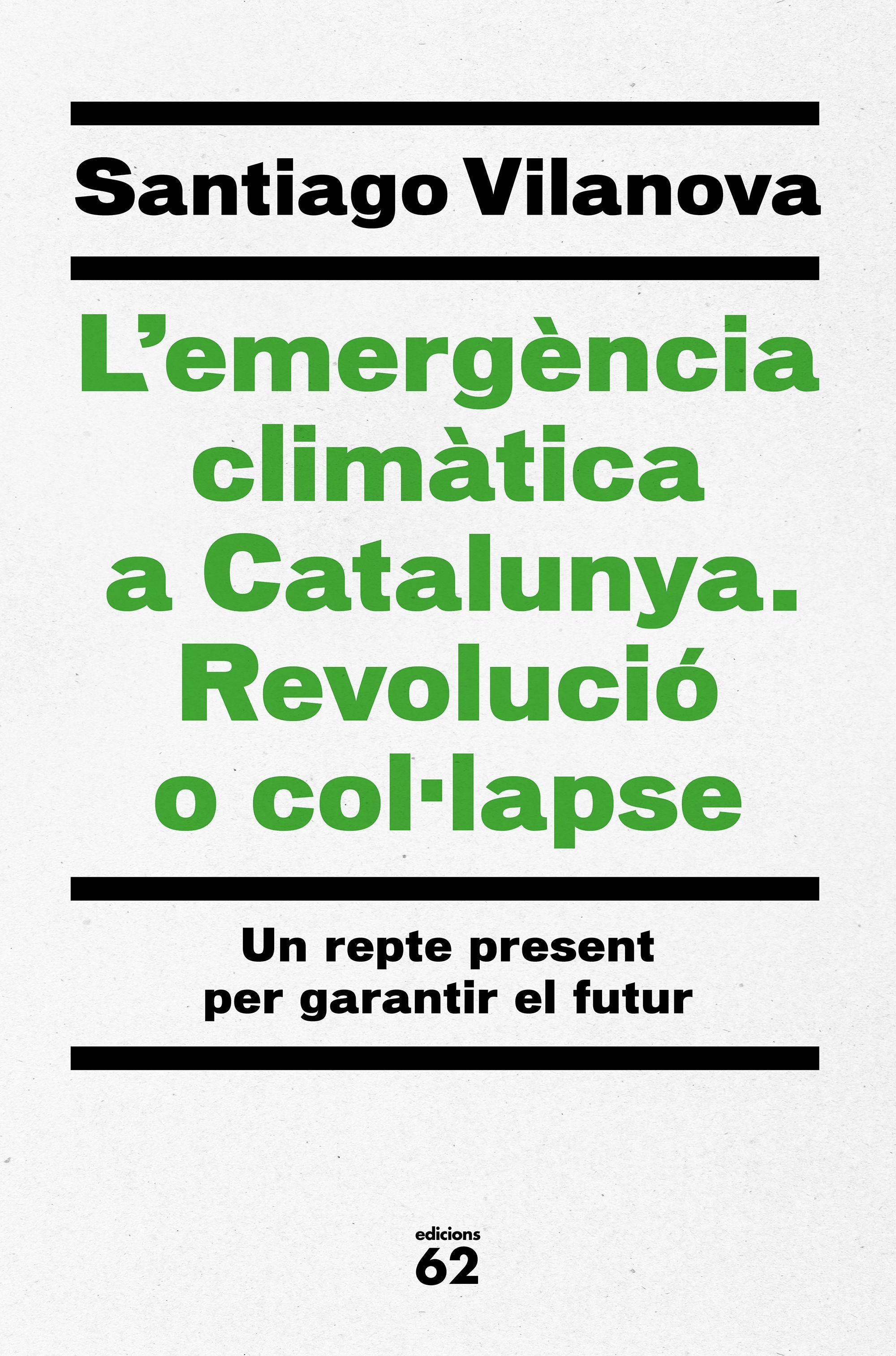 EMERGENCIA CLIMATICA A CATALUNYA REVOLUCIO O COL LAPSE L