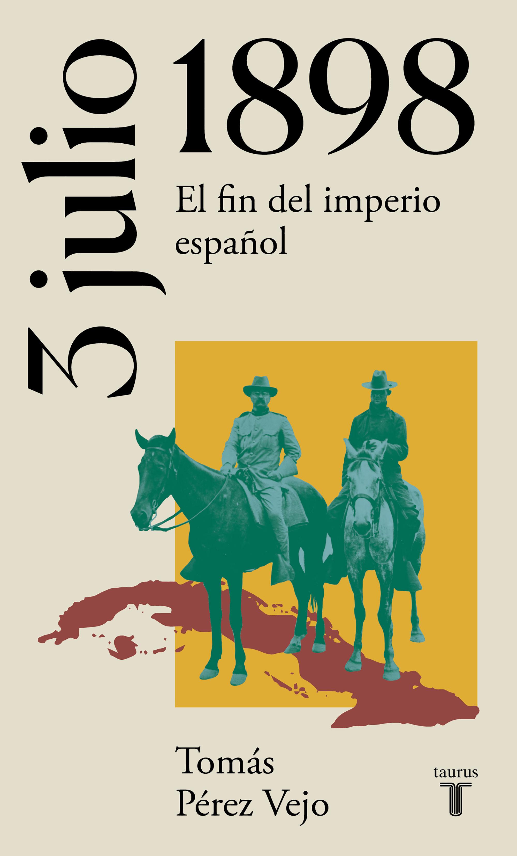 3 DE JULIO DE 1898 EL FIN DEL IMPERIO ESPAÑOL