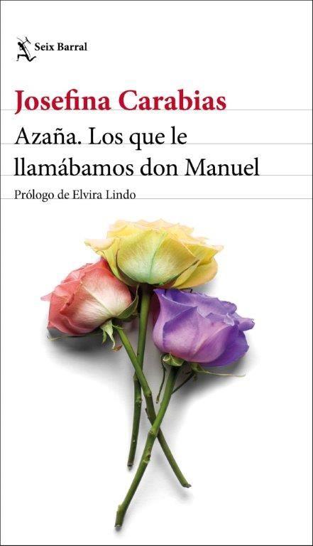 AZAÑA LOS QUE LE LLAMÁBAMOS DON MANUEL