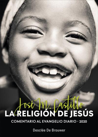 RELIGIÓN DE JESÚS. COMENTARIO AL EVANGELIO DIARIO 2020