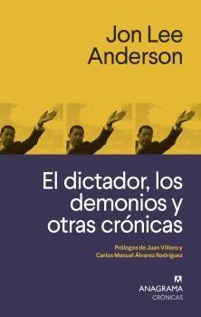 DICTADOR LOS DEMONIOS Y OTRAS CRÓNICAS, EL