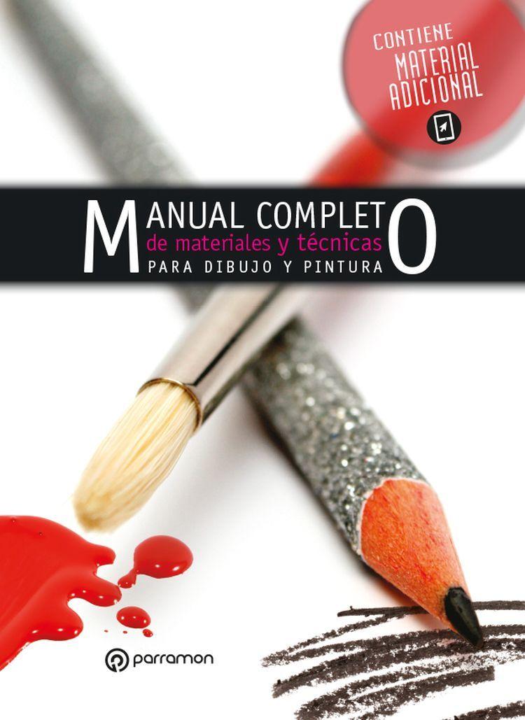 MANUAL COMPLETO DE MATERIALES Y TÉCNICAS DE PINTURA Y DIBUJO