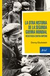 OTRA HISTORIA DE LA SEGUNDA GUERRA MUNDIAL LA