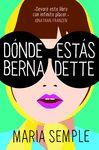 DÓNDE ESTAS BERNADETTE