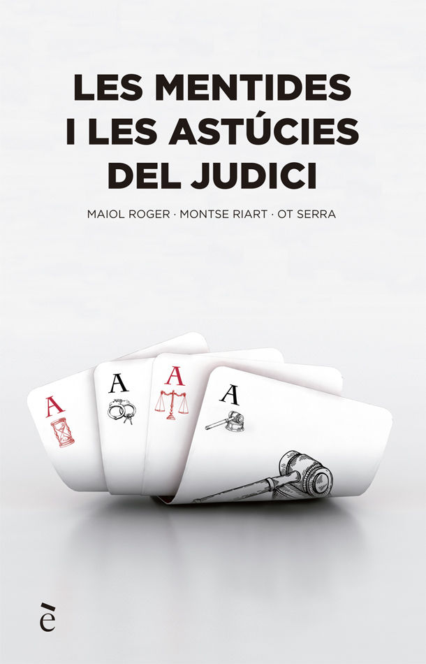 MENTIDES I LES ASTUCIES DEL JUDICI LES