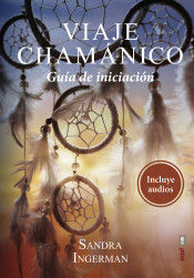 VIAJE CHAMANICO GUIA DE INICAIACION