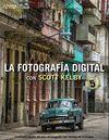 FOTOGRAFÍA DIGITAL CON SCOTT KELBY. VOLUMEN 5