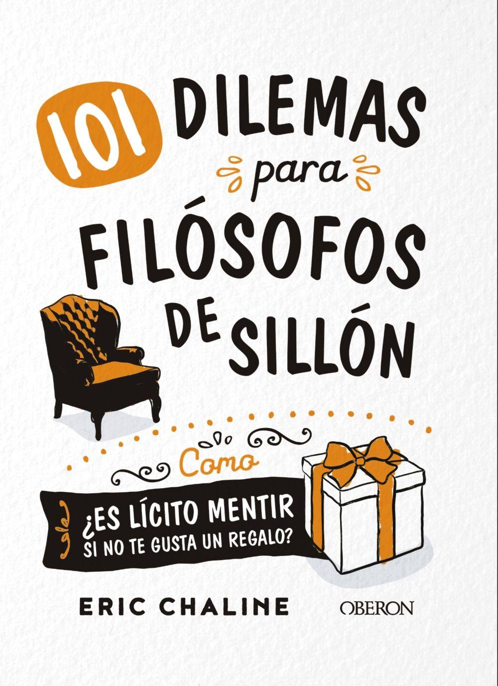 101 DILEMAS PARA FILOSOFOS DE SILLÓN