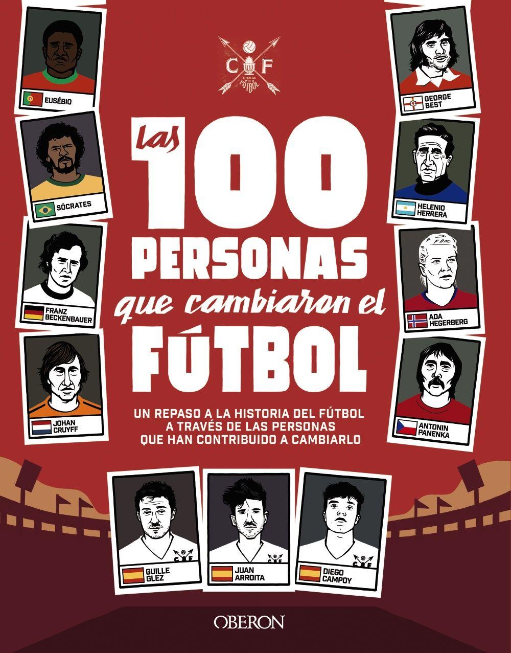 100 PERSONAS QUE CAMBIARON EL FUTBOL