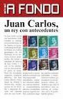 JUAN CARLOS UN REY CON ANTECEDENTES