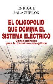 OLIGOPOLIO QUE DOMINA EL SISTEMA ELÉCTRICO