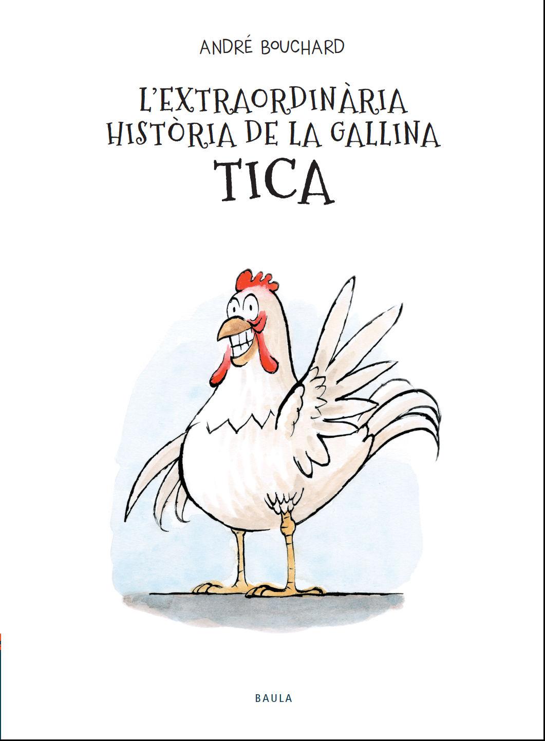 EXTRAORDINARIA HISTORIA DE LA GALLINA TICA L