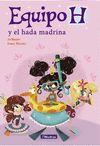 EQUIPO H 3 Y EL HADA MADRINA