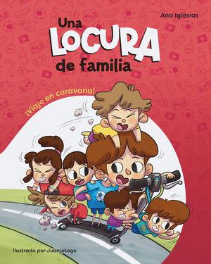 LOCURA DE FAMILIA VIAJE EN CARAVANA