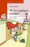 NO HO EXPLIQUIS A NINGU