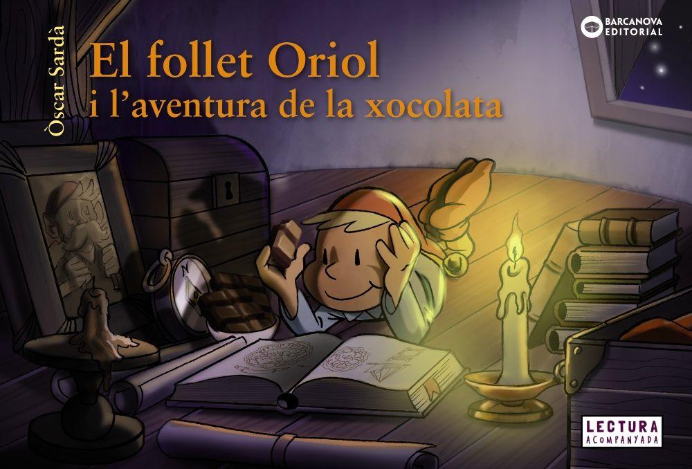 FOLLET ORIOL I L AVENTURA DE LA XOCOLATA
