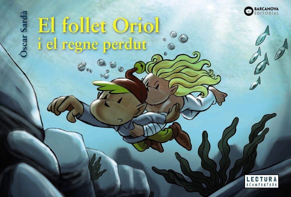 FOLLET ORIOL I EL REGNE PERDUT EL