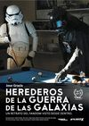 HEREDEROS DE LA GUERRA DE LAS GALAXIAS